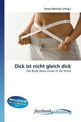 Dick ist nicht gleich dick