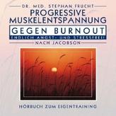 Progressive Muskelentspanng gegen Burnout, 1 Audio-CD