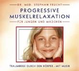 Progressive Muskelrelaxation für Jungen und Mädchen, 1 Audio-CD