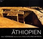 Äthiopien - Eine Hörreise ins älteste Kulturland Afrikas, 1 Audio-CD