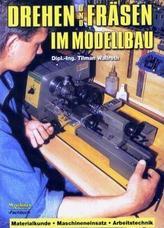 Drehen und Fräsen im Modellbau