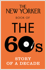 The New Yorker Book of the 60s