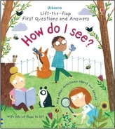 Lift-the-Flap First Questions & Answers How do I see?