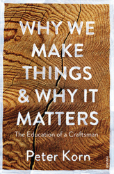 Why We Make Things & Why it Matters