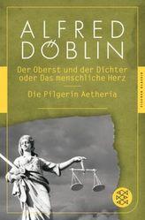 Der Oberst und der Dichter oder Das menschliche Herz / Die Pilgerin Aetheria