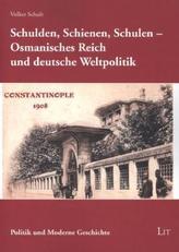 Schulden, Schienen, Schulen - Osmanisches Reich und deutsche Weltpolitik