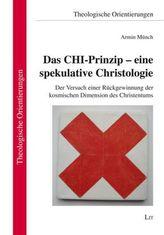 Das CHI-Prinzip - eine spekulative Christologie