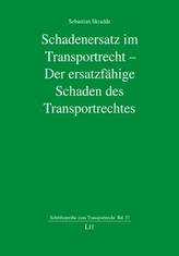 Schadenersatz im Transportrecht - Der ersatzfähige Schaden des Transportrechtes
