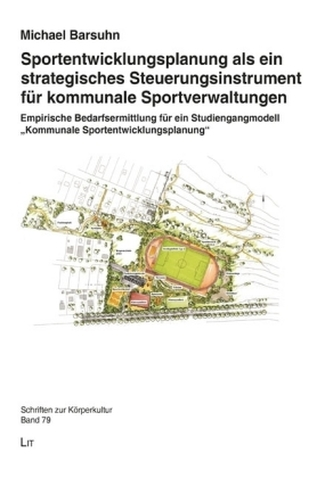 Sportentwicklungsplanung als ein strategisches Steuerungsinstrument für kommunale Sportverwaltungen