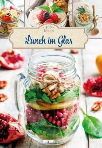 100 Ideen. Lunch im Glas
