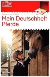 Mein Deutschheft Pferde, 3. Klasse