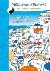 Fantasievolle Entspannung (Mediterran)