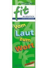 FIT in Deutsch - Lesen & verstehen, Vom Laut zum Wort