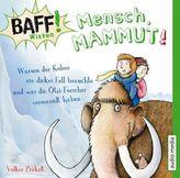 BAFF! Wissen - Mensch, Mammut!, 1 Audio-CD