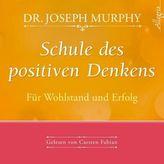 Schule des positiven Denkens - Für Wohlstand und Erfolg, 1 Audio-CD