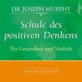 Schule des positiven Denkens - Für Gesundheit und Vitalität, 1 Audio-CD