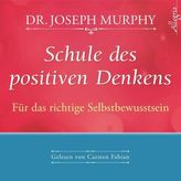 Schule des positiven Denkens - Für das richtige Selbstbewusstsein, 1 Audio-CD
