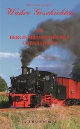 Wahre Geschichten um Berlin-Brandenburgs Eisenbahnen