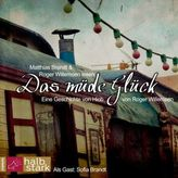 Das müde Glück, 1 Audio-CD