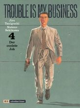 Trouble is my Business - Der coolste Job