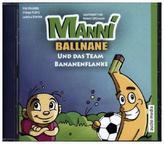 Manni Ballnane und das Team Bananenflanke, 1 Audio-CD