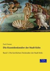 Die Kunstdenkmäler der Stadt Köln. Bd.1
