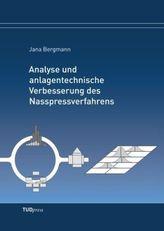 Analyse und anlagentechnische Verbesserung des Nasspressverfahrens