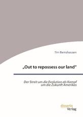 'Out to repossess our land': Der Streit um die Evolution als Kampf um die Zukunft Amerikas