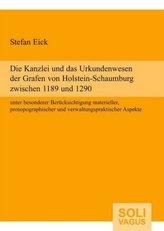 Die Kanzlei und das Urkundenwesen der Grafen von Holstein-Schaumburg zwischen 1189 und 1290 unter besonderer Berücksichtigung ma