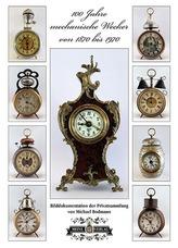 100 Jahre mechanische Wecker von 1870 bis 1970
