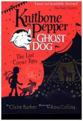 Knitbone Pepper Ghost Dog - The Last Circus Tiger
