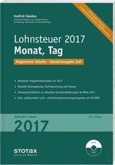 Tabelle, Lohnsteuer 2017 Monat, Tag - Sonderausgabe Juli, m. CD-ROM