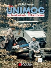 Der Unimog im Forstbetrieb. Bd.1