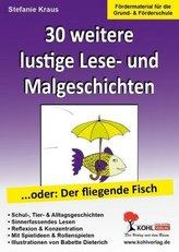 30 witzige Lese-, Mal- & Spielgeschichten. Bd.2