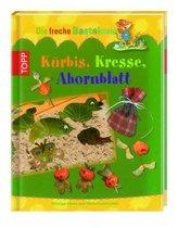 Die freche Bastelmaus: Kürbis, Kresse, Ahornblatt