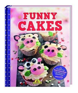 Funny Cakes - Die schönsten Motivkuchen für kreative Backfeen