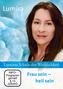 Lumiras Schule der Weiblichkeit: Frau sein - heil sein, 1 DVD