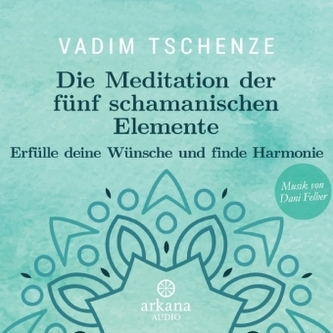 Die Meditation der fünf schamanischen Elemente, 1 Audio-CD