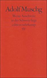 Wenn Auschwitz in der Schweiz liegt