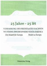 25 Jahre - 25 let Verfassung des Freistaates Sachsen Wustawa Swobodneho stata Sakskeje