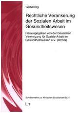 Rechtliche Verankerung der Sozialen Arbeit im Gesundheitswesen