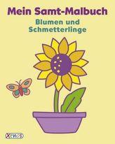 Mein Samt-Malbuch: Blumen und Schmetterlinge