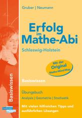 Erfolg im Mathe-Abi 2018 Schleswig-Holstein Basiswissen