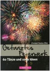 Getanztes Feuerwerk, m. Audio-CD