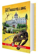 Vergessene Weltausstellung - Naturhistorisches Museum Wien