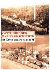 Ostthüringer Papiergeschichte in Greiz und Fockendorf