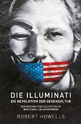 Die Illuminati: Die Revolution der Gegenkultur