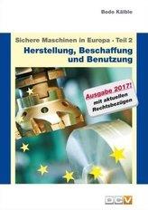 Sichere Maschinen in Europa, Ausgabe 2017. Tl.2