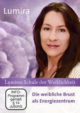 Lumiras Schule der Weiblichkeit: Die weibliche Brust als Energiezentrum, 1 DVD