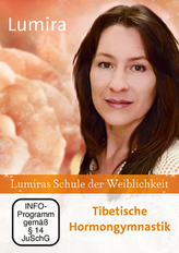 Lumiras Schule der Weiblichkeit: Tibetische Hormongymnastik, 1 DVD